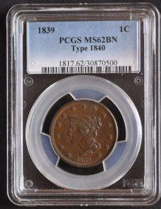 1839 1C Type 1840 MS62BN PCGS